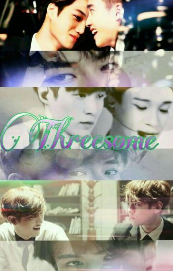 THREESOME (EXO boyxboy)