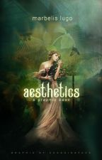Aesthetics by MarbelisLugo