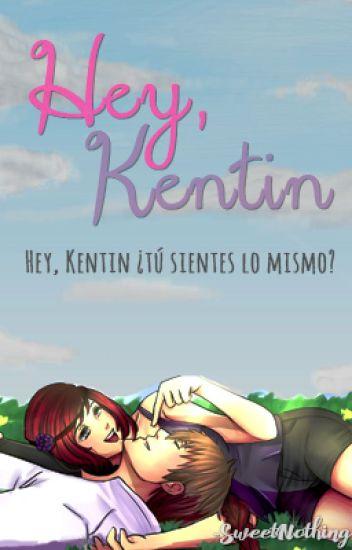 Hey, Kentin ❁『Corazón de Melón』