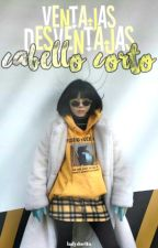 Ventajas y Desventajas Del Cabello Corto by LadyDorito