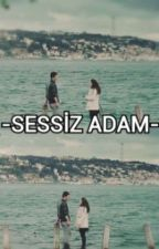 SONGÜN; SESSİZ ADAM by kediruhsuz