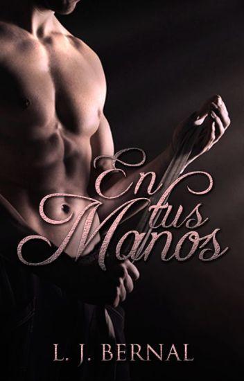 En Tus Manos ©