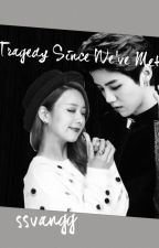 Tragedy Since We've Met by ssvangg