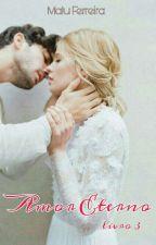 Amor Eterno (livro 3) by MaluFerreira9
