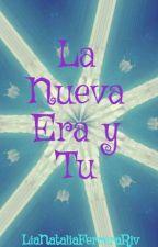 La Nueva Era y Tu by LiaNatalia08