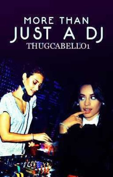 More Than Just A DJ (Camila/You)