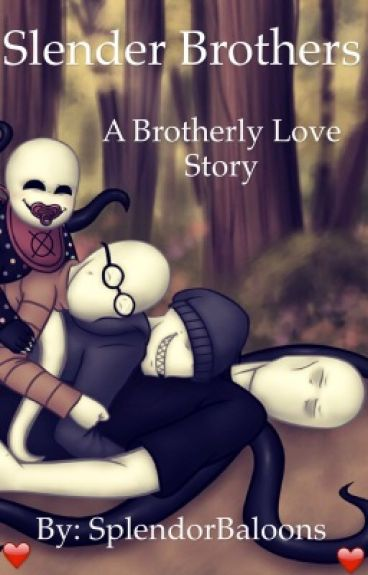 Slender Brothers : A Brotherly Love Story