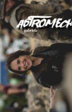 ASTROMECH. [Book 3] by Smilernarry