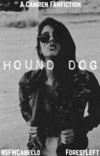 Hound Dog (Camren) by NSFWcabello