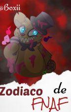 Zodiaco de FNaF | @Boxxiii by caja-san