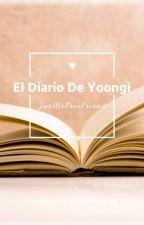 El diario de Yoongi by JustBeFreeFriend