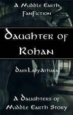 Daughter of Rohan [Lord of the Rings | Eomer] by DarkLadyAthara