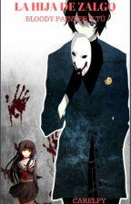 La Hija De Zalgo(Bloody Painter Y Tu) by Carelfy