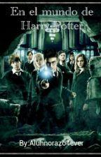 En El Mundo De Harry Potter by Aluhnorazo4ever