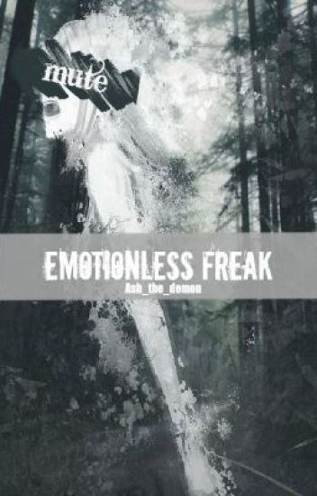 Emotionless Freak (Mute reader)