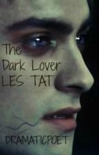 The Dark Lover Lestat Book One by DramaticPoet