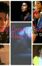 My Dreams That I Have About Mj by michaeljacksonfan108