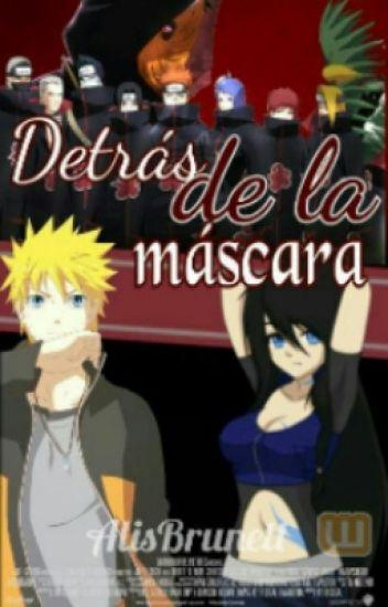 [2]Detrás De La Mascara |Uzumaki Naruto|