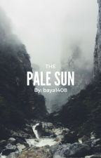The Pale Sun by baya1408
