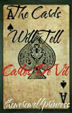 The Cards Will Tell 》 Carlos DeVil #Wattys2016 by -fairest
