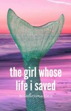 The Girl Who's Life I Saved by LoIita2020