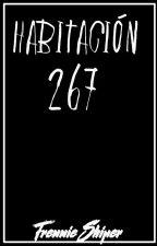 Habitación 267 [TERMINADA] by FrennieShiper