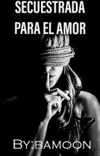Secuestrada Para El Amor. ||fanfic Farruko|| by bamoon