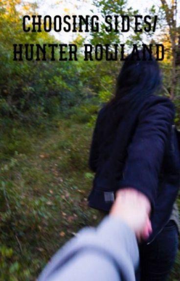 Choosing sides/hunter Rowland