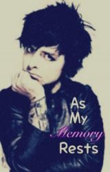 As My Memory Rests by RageandBrutalLove