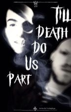 Till death do us part by FruitLadyAngie