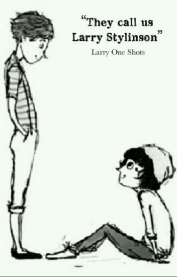 They call us Larry Stylinson (Larry One Shots - book 2)