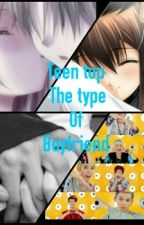 Teen Top The Type Of Boyfriend 〽terminado〽 by kris_de_chunji