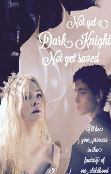 Not Yet A Dark Knight, Not Yet Saved