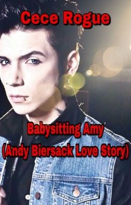 Babysitting Amy (Andy Biersack Love Story)