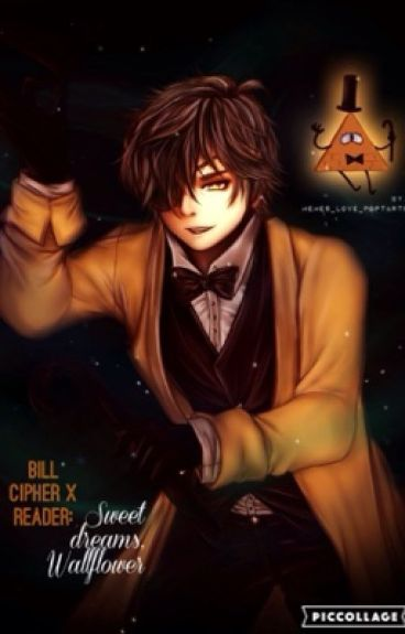 Bill Cipher X Reader: Sweet Dreams, Wallflower~