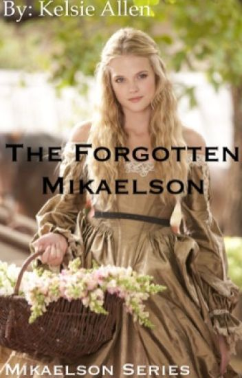 The Forgotten Mikaelson