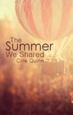 The Summer We Shared by CirieQuinn