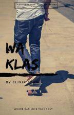 Wa Klas (Completed BxB) by ElixirJohn