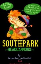 Southpark head cannons by respected_authoritah