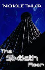 The Sixtieth Floor by nicholetailor