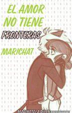 El Amor No Tiene Fronteras Marichat -CANCELADA- by heather1128