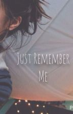 Just Remember Me -sequel to just friends (harry styles)- by a_salgucci