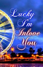 Lucky Im Inlove With You by ItGurlLove