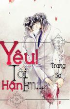(Hoàn)Yêu! Tôi hận em... - Trang Sơ by TrangSo_sociu