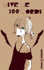 Give Me 100 Words [LEN X READERS] [INDONESIA] by Himenekochan