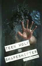 Shapeshifter ₪ Teen Wolf by fuck_hemmings