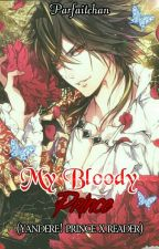 My Bloody Prince (Yandere! Prince x Reader) by Parfaitchan