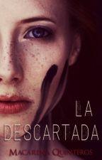 La Descartada by Abigaid