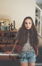 Faith (a Maddie Ziegler fan fic ) by coolgalzz
