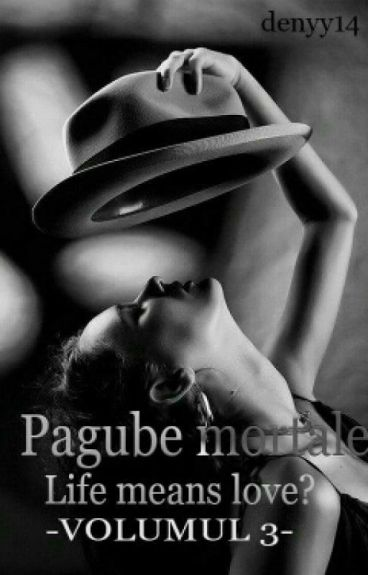 Pagube mortale ( Life means love  ) +18 Vol |||